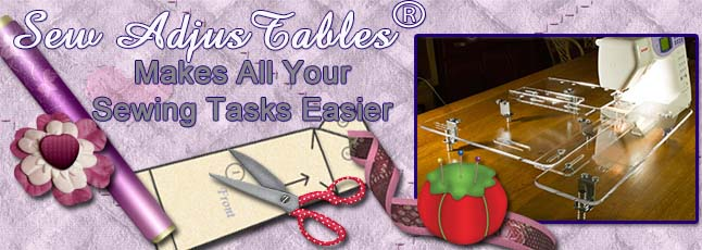 Sew AdjusTable Sewing Extension Tables makes all your Sewing Tasks Easier