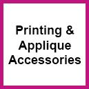 Applique & Printing Accessories