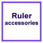 Ruler Accessories