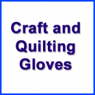 Craft and Quilting Gloves