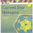 Curved Star Hexagon Patchwork Template - Meredithe Clark Sewing Buddies Australia